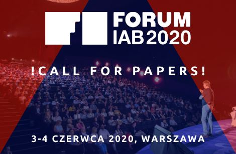 CALL FOR PAPERS: zostań prelegentem Forum IAB 2020!